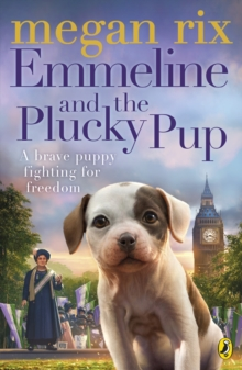 Cover for Emmeline and the Plucky Pup by Megan Rix