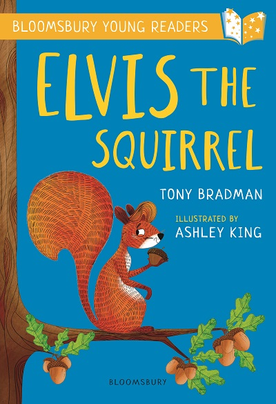 Cover for Elvis the Squirrel: A Bloomsbury Young Reader by Tony Bradman