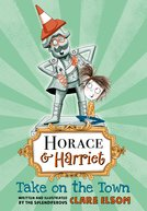 Cover for Horace and Harriet: Take on the Town by Clare Elsom