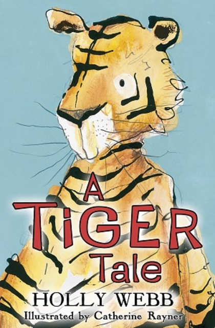 A Tiger Tale by Holly Webb