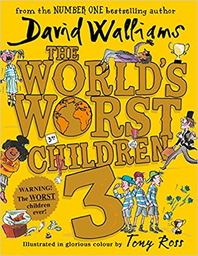 Cover for The World's Worst Children 3 Fiendishly Funny New Short Stories for Fans of David Walliams Books by David Walliams