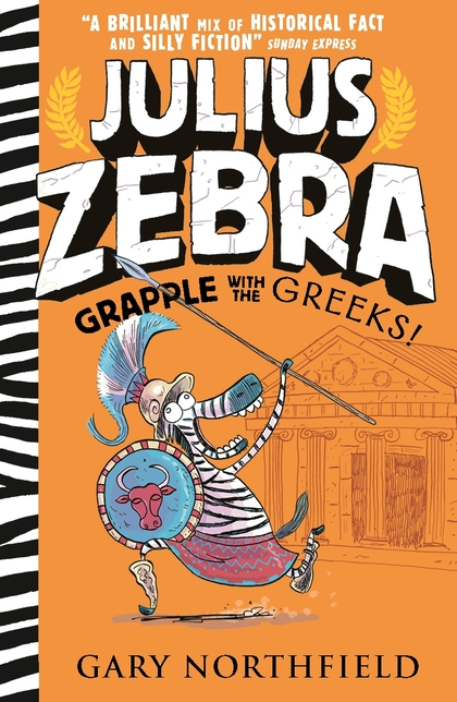 Cover for Julius Zebra: Grapple with the Greeks! by Gary Northfield