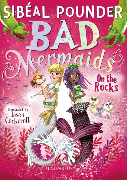 Cover for Bad Mermaids: On the Rocks by Sibéal Pounder