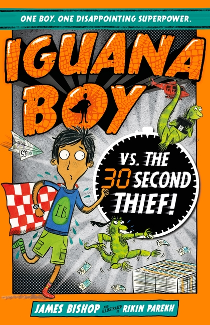 Cover for Iguana Boy vs. The 30 Second Thief by James Bishop