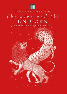 Cover for The Lion and the Unicorn and Other Hairy Tales by Jane Ray