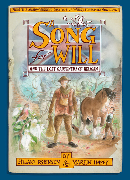 A Song for Will and The Lost Gardeners of Heligan by Hilary Robinson