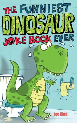 The Funniest Dinosaur Joke Book Ever