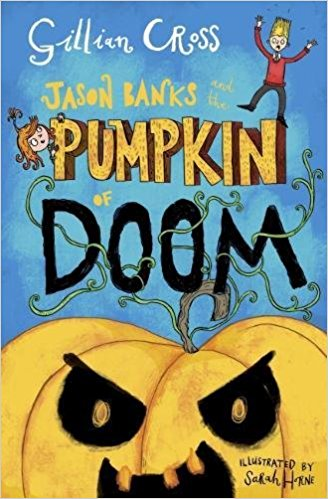 Jason Banks and the Pumpkin of Doom by Gillian Cross