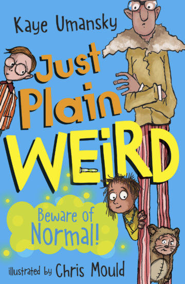 Cover for Just Plain Weird by Kaye Umansky