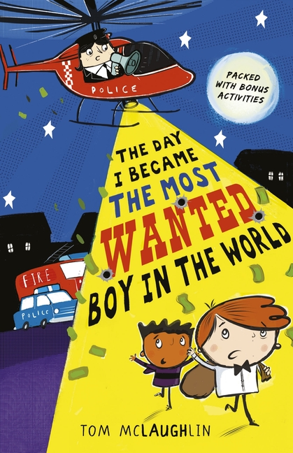 Cover for The Day I Became the Most Wanted Boy in the World by Tom McLaughlin