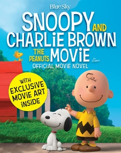 Snoopy & Charlie Brown: The Peanuts Movie Novelization by Charles Schulz, Tracey West