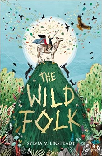 Cover for The Wild Folk by Sylvia V. Linsteadt