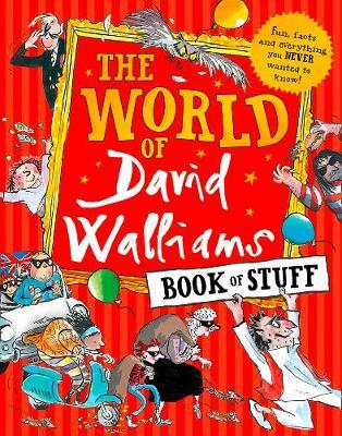 Cover for The World of David Walliams Book of Stuff Fun, Facts and Everything You Never Wanted to Know by David Walliams