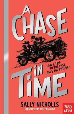 Cover for A Chase In Time by Sally Nicholls