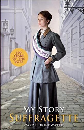 Cover for My Story: Suffragette (centenary edition) by Carol Drinkwater