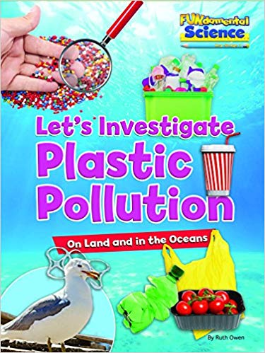 Plastic Pollution on Land and in the Oceans Let's Investigate