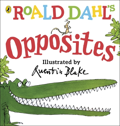 Cover for Roald Dahl's Opposites by Roald Dahl