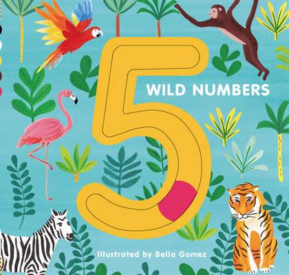 5 Wild Numbers by Bella Gomez