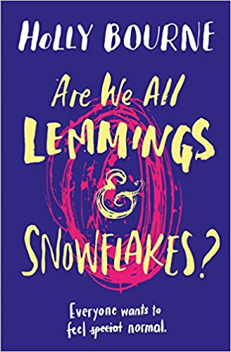 Are We All Lemmings And Snowflakes By Holly Bourne Lovereading