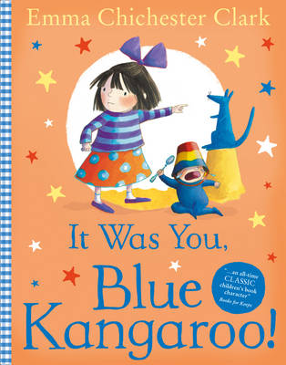 It Was You, Blue Kangaroo! by Emma Chichester Clark