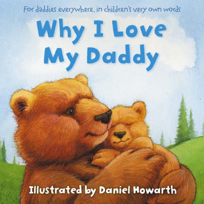 Why I Love My Daddy by Daniel Howarth