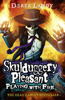 Skulduggery Pleasant 2: Playing With Fire by Derek Landy
