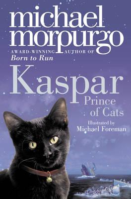 Kaspar Prince of Cats by Michael Morpurgo
