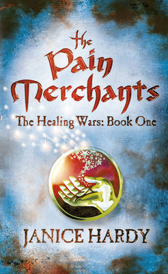 Cover for The Pain Merchants (The Healing Wars) by Janice Hardy