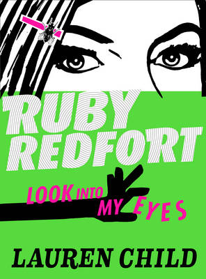 Ruby Redfort : Look into My Eyes by Lauren Child