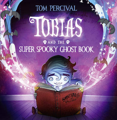 Tobias and the Super Spooky Ghost Book by Tom Percival