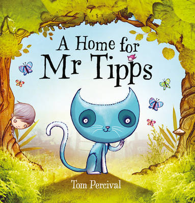 A Home for Mr Tipps by Tom Percival
