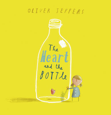The Heart and the Bottle (Book and CD) by Oliver Jeffers