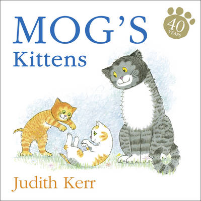 Mog's Kittens (flocked cover - Mog's 40th anniversary) by Judith Kerr