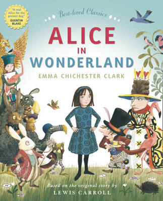 Alice in Wonderland by Emma Chichester Clark