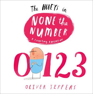 The Hueys - None the Number by Oliver Jeffers