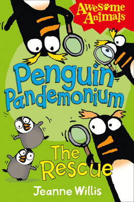 Penguin Pandemonium - The Rescue by Jeanne Willis