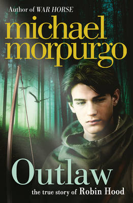 Outlaw The Story of Robin Hood by Michael Morpurgo