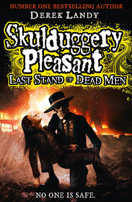 Skulduggery Pleasant: Last Stand of Dead Men by Derek Landy