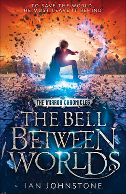 The Bell Between Worlds by Ian Johnstone