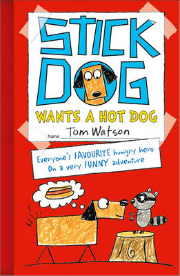 Cover for Stick Dog Wants a Hot Dog by Tom Watson
