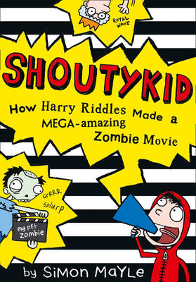 Cover for How Harry Riddles Made a Mega-amazing Zombie Movie by Simon Mayle