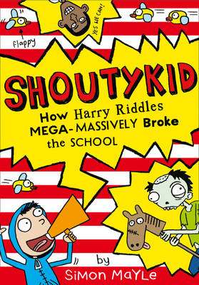 Cover for How Harry Riddles Mega-Massively Broke the School by Simon Mayle