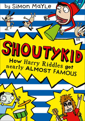 Cover for How Harry Riddles Got Nearly Almost Famous by Simon Mayle