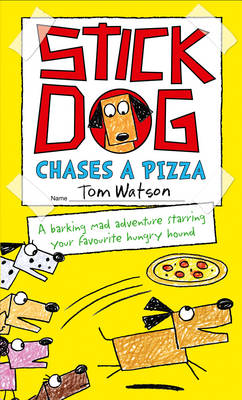 Cover for Stick Dog Chases a Pizza by Tom Watson