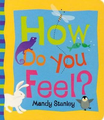 Cover for How Do You Feel? by Mandy Stanley