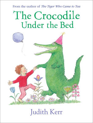 The Crocodile Under the Bed by Judith Kerr