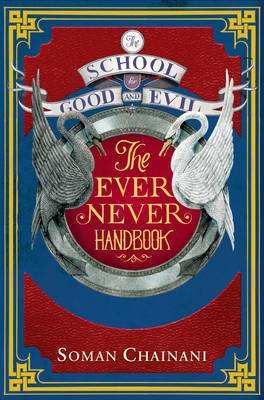 Ever Never Handbook by Soman Chainani