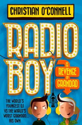 Cover for Radio Boy and the Revenge of Grandad by Christian O'Connell