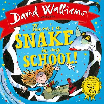 Cover for There's a Snake in My School! by David Walliams