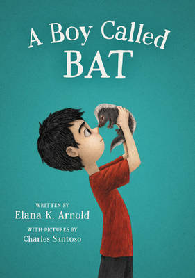 Cover for A Boy Called Bat by Elana K. Arnold